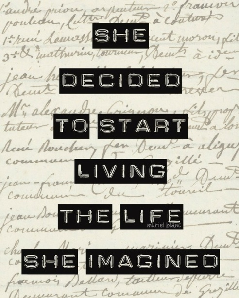 she-decided-to-start-living-the-life-she-imagined