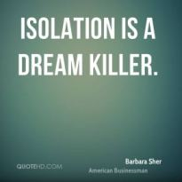 barbara-sher-barbara-sher-isolation-is-a-dream